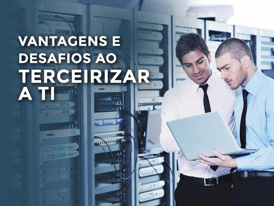 Terceirizar-TI-Vantagens-Desafios-Desvantagens